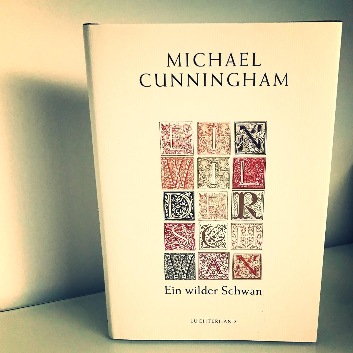 Ein wilder Schwan * Michael Cunningham