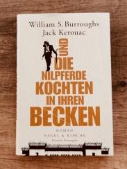Burroughs & Kerouac Die Nilpferde kochten in ihren Becken